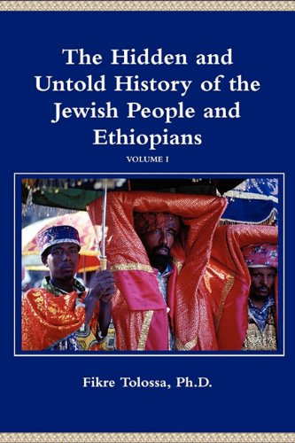 The Hidden and Untold History of the Jewish People and Ethiopians 9781458377012