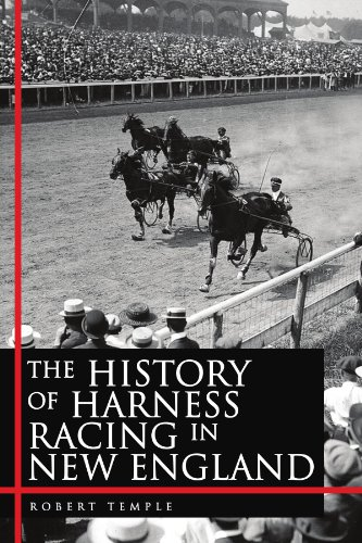 The History of Harness Racing in New England 9781450054706