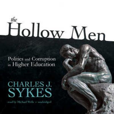 The Hollow Men: Politics and Corruption in Higher Education 9781455117543