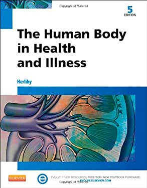 The Human Body in Health and Illness 9781455772346