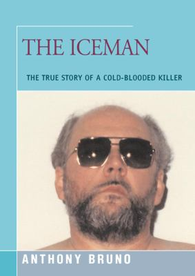 The Iceman: The True Story of a Cold-Blooded Killer 9781455159673