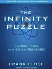 The Infinity Puzzle: Quantum Field Theory and the Hunt for an Orderly Universe 17624771