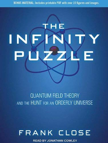 The Infinity Puzzle: Quantum Field Theory and the Hunt for an Orderly Universe 9781452607085