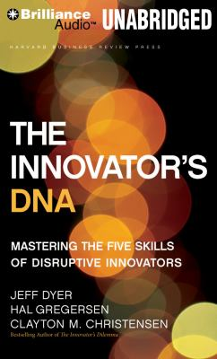 The Innovator's DNA: Mastering the Five Skills of Disruptive Innovators 9781455892310