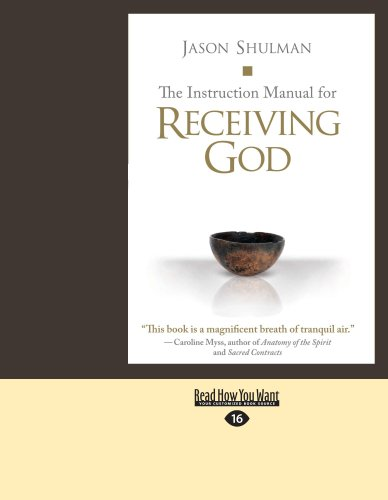 The Instruction Manual for Receiving God 9781458769978
