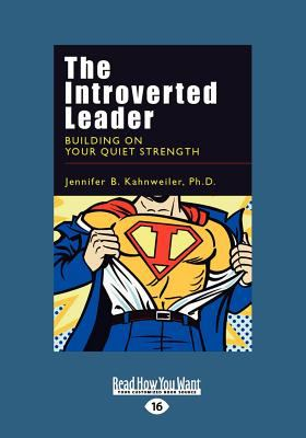 The Introverted Leader (Large Print 16pt) 9781458753007