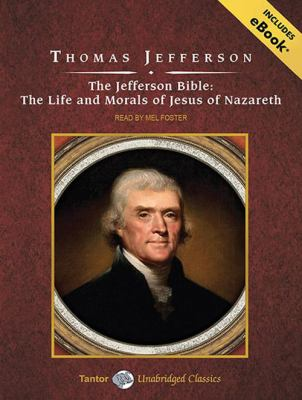 The Jefferson Bible: The Life and Morals of Jesus of Nazareth 9781452650814