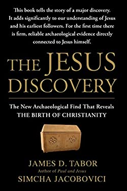 The Jesus Discovery: The New Archaeological Find That Reveals the Birth of Christianity 9781451651539