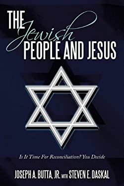 The Jewish People and Jesus: Is It Time for Reconciliation? You Decide 9781452037967