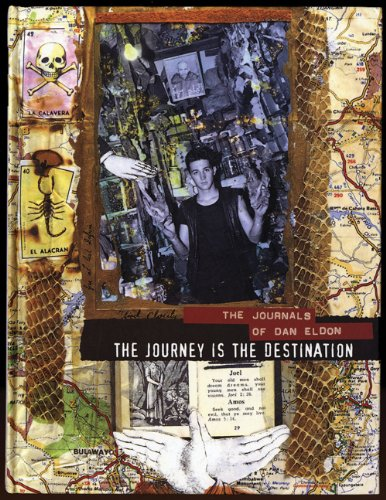 The Journey Is the Destination: The Journals of Dan Eldon 9781452102504