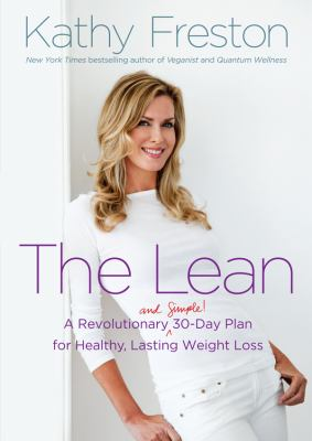 The Lean: A Revolutionary (and Simple!) 30-Day Plan for Healthy, Lasting Weight Loss 9781455165643