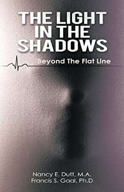 The Light in the Shadows: Beyond the Flat Line 9781450280815