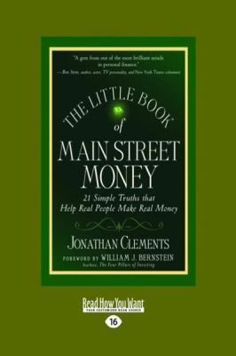 The Little Book of Main Street Money: 21 Simple Truths That Help Real People Make Real Money (Large Print 16pt) 9781458731586