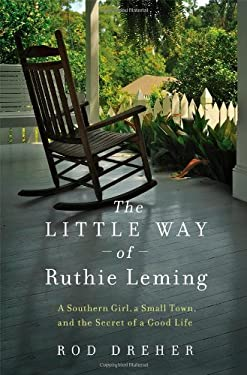 The Little Way of Ruthie Leming: A Southern Girl, a Small Town, and the Secret of a Good Life 9781455521913