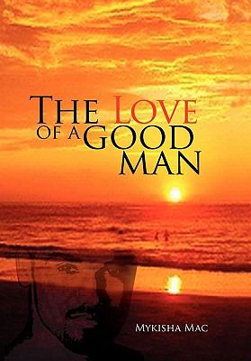 The Love of a Good Man 9781456869649