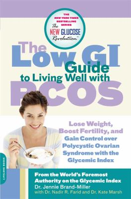 The Low GI Guide to Living Well with Pcos: Lose Weight, Boost Fertility and Gain Control Over Polycystic Ovarian Syndrome with the Glycemic Index (Lar