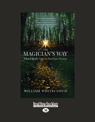 The Magician's Way: What It Really Takes to Find Your Treasure 9781458758613