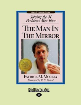 The Man in the Mirror: Solving the 24 Problems Men Face 9781458751461