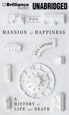 The Mansion of Happiness: A History of Life and Death 9781455882731