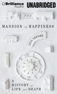 The Mansion of Happiness: A History of Life and Death 9781455882755