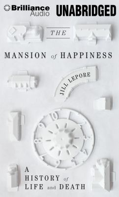 The Mansion of Happiness: A History of Life and Death 9781455885107
