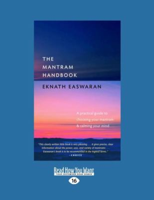 The Mantram Handbook: A Practical Guide to Choosing Your Mantram & Calming Your Mind 9781458778352