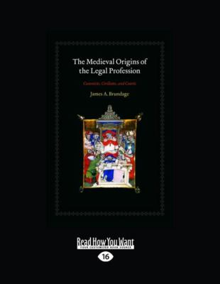 The Medieval Origins of the Legal Profession (Large Print 16pt) 9781459605800