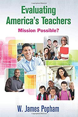 The Misguided Evaluation of America S Teachers: How You Can Help Fix It! 9781452260853