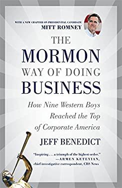 The Mormon Way of Doing Business: How Nine Western Boys Reached the Top of Corporate America 9781455522941