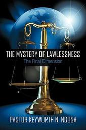 The Mystery of Lawlessness: The Final Dimension