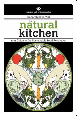 The Natural Kitchen: Your Guide to the Sustainable Food Revolution (Large Print 16pt)