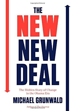 The New New Deal: The Hidden Story of Change in the Obama Era 9781451642322