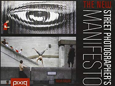 The New Street Photographer's Manifesto