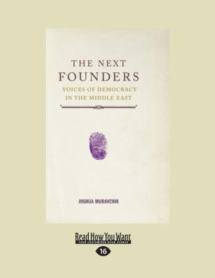 The Next Founders: Voices of Democracy in the Middle East 9781458770295