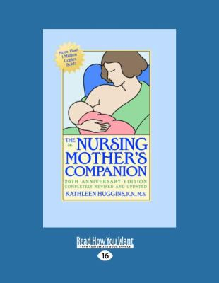 The Nursing Mothers Companion: 5th Edition (Large Print 16pt) 9781458768759