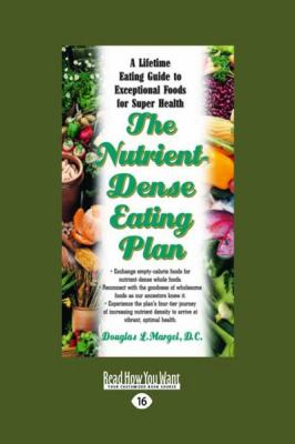The Nutrient-Dense Eating Plan: A Lifetime Eating Guide to Exceptional Foods for Super Health (Large Print 16pt) 9781458725493