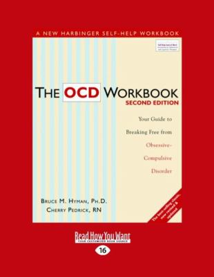 The Ocd Workbook: Your Guide to Breaking Free from Obsessive-Compulsive Disorder (Easyread Large Edition) 9781458717405