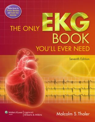 The Only EKG Book You'll Ever Need 9781451119053