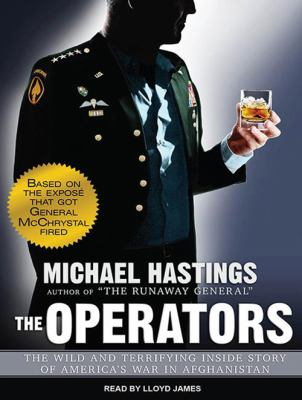 The Operators: The Wild and Terrifying Inside Story of America's War in Afghanistan 9781452636221