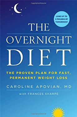 The Overnight Diet: The Proven Plan for Fast, Permanent Weight Loss 9781455516919