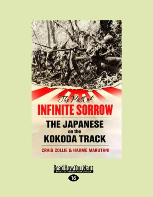 The Path of Infinite Sorrow: The Japanese on the Kokoda Track 9781458716798