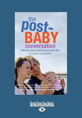 The Post-Baby Conversation: What New Parents Need to Say to Each Other (Large Print 16pt) 9781458715135
