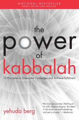 The Power of Kabbalah: Thirteen Principles to Overcome Challenges and Achieve Fulfillment (Large Print 16pt)