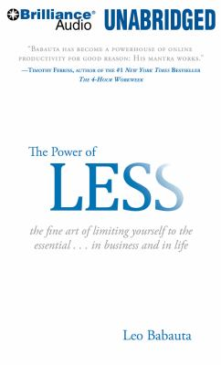 The Power of Less: The Fine Art of Limiting Yourself to the Essential...in Business and in Life 9781455839131