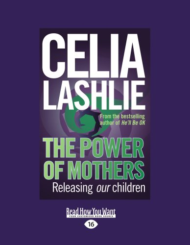 The Power of Mothers: Releasing Our Children 9781458715623