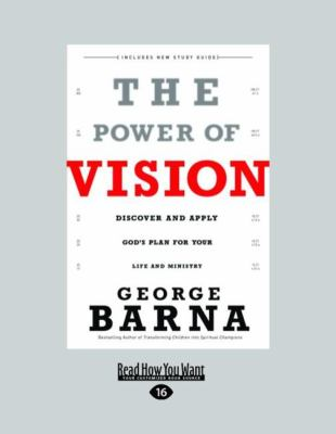 The Power of Vision: Discover and Apply God's Plan for Your Life and Ministry (Large Print 16pt) 9781459606777