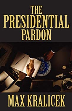 The Presidential Pardon 9781456084394