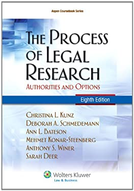 The Process of Legal Research; Authorities and Options, 8th Edition 9781454805526