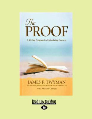 The Proof: A 40-Day Program for Embodying Oneness 9781458716965