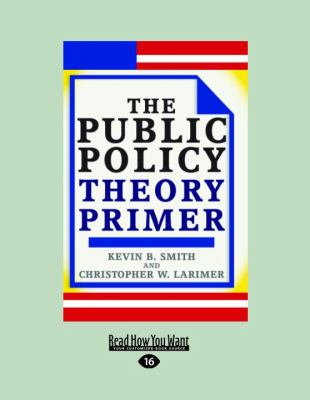 The Public Policy Theory Primer 9781458781598